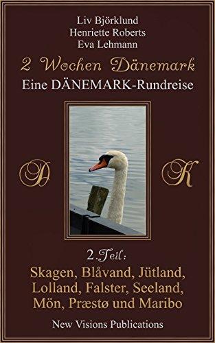 Eine DÄNEMARK-Rundreise 2.Teil: Skagen, Blåvand, Jütland, Lolland, Falster, Seeland, Mön, Præstø und Maribo (2 Wochen Dänemark)